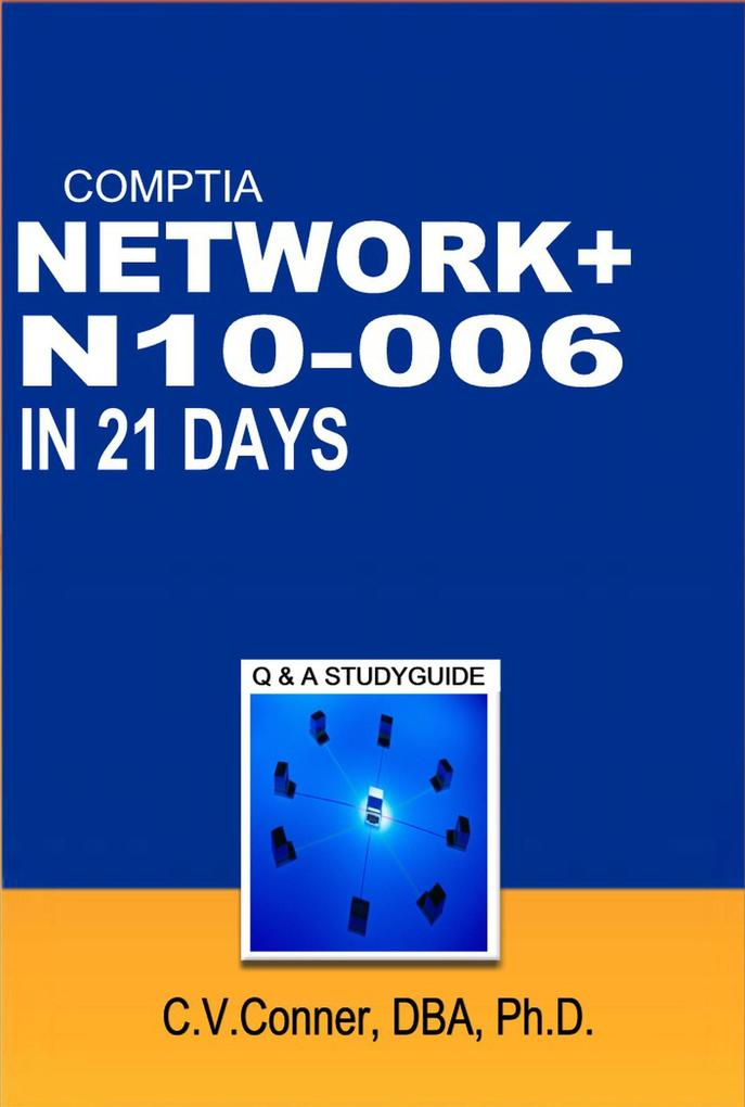 Comptia Network+ In 21 Days N10-006 Study Guide...