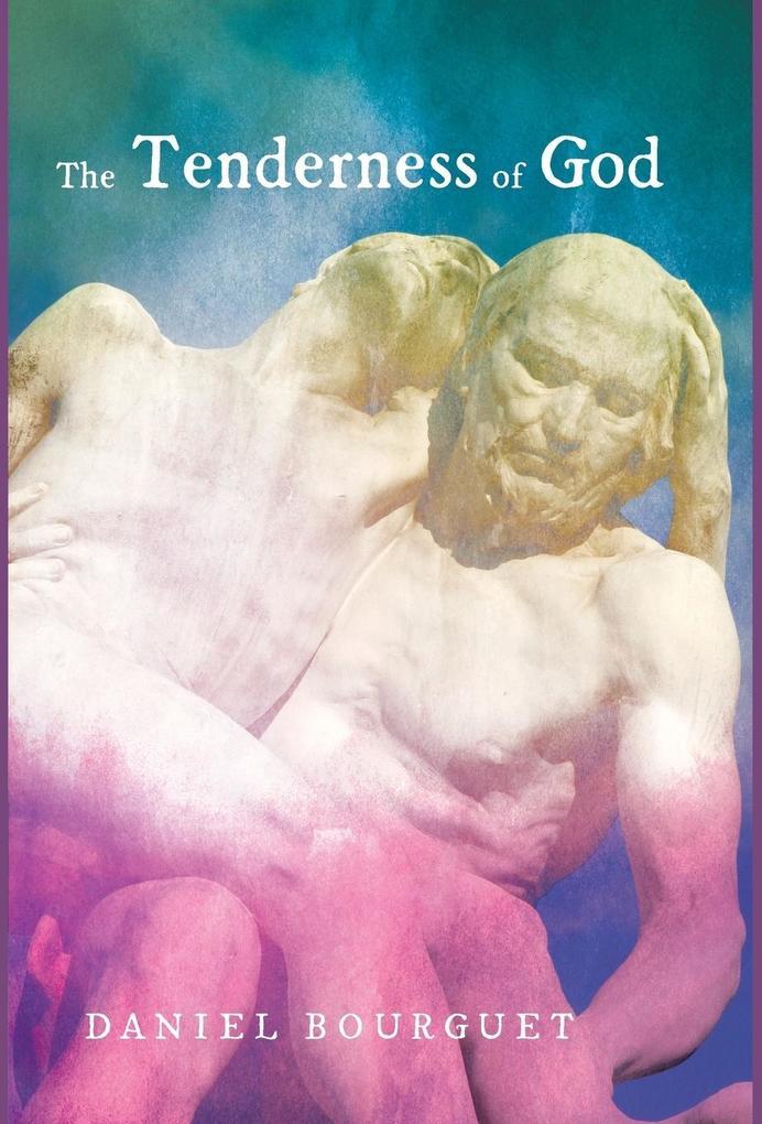 The Tenderness of God als Buch (gebunden)