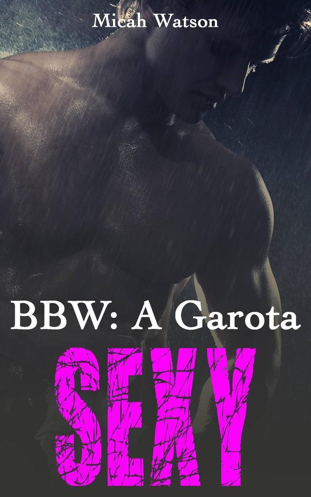 BBW: A Garota Sexy als eBook epub