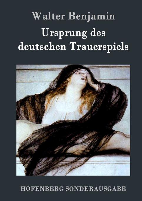Ursprung des deutschen Trauerspiels als Buch (gebunden)