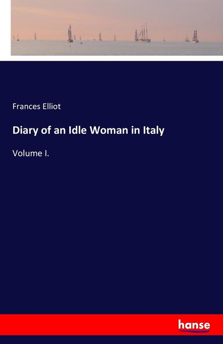 Diary of an Idle Woman in Italy als Buch (gebunden)