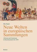 Neue Welten in europäischen Sammlungen