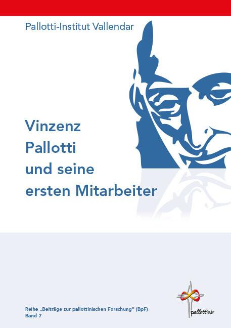 Vinzenz Pallotti und seine ersten Mitarbeiter als Buch (gebunden)