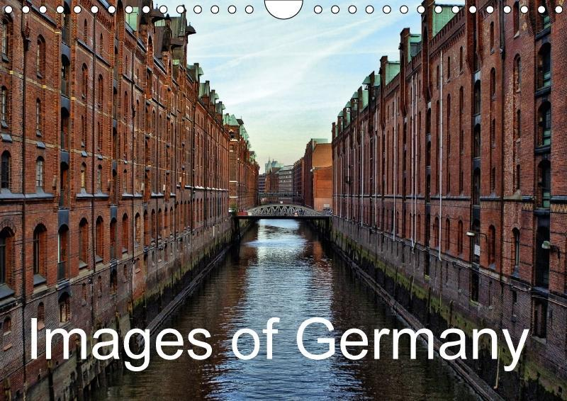 Images of Germany (Wall Calendar 2017 DIN A4 La...