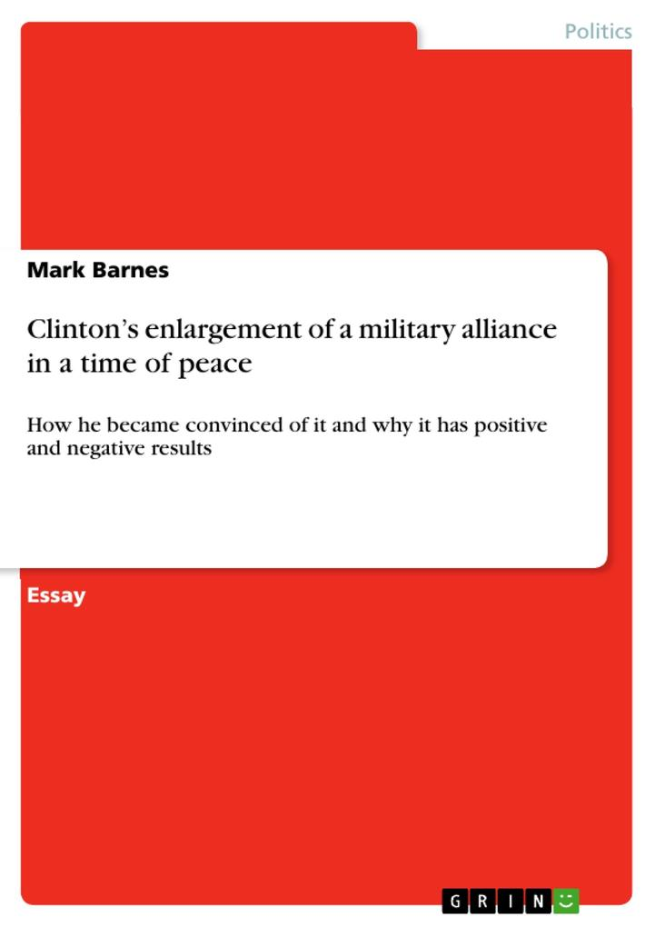 Clinton's enlargement of a military alliance in a time of peace als Buch (geheftet)