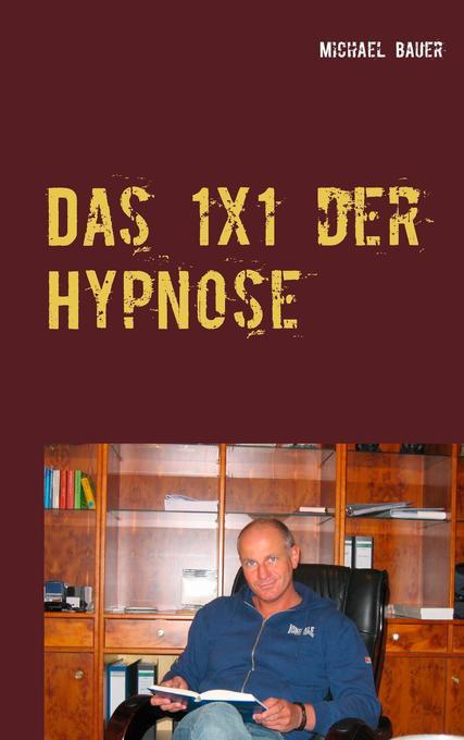 Das 1x1 der Hypnose als Buch (gebunden)