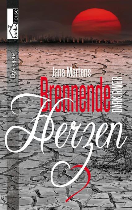 Brennende Herzen - Dark River als Taschenbuch