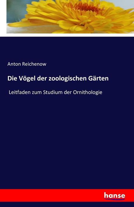 Die Vögel der zoologischen Gärten als Buch (gebunden)