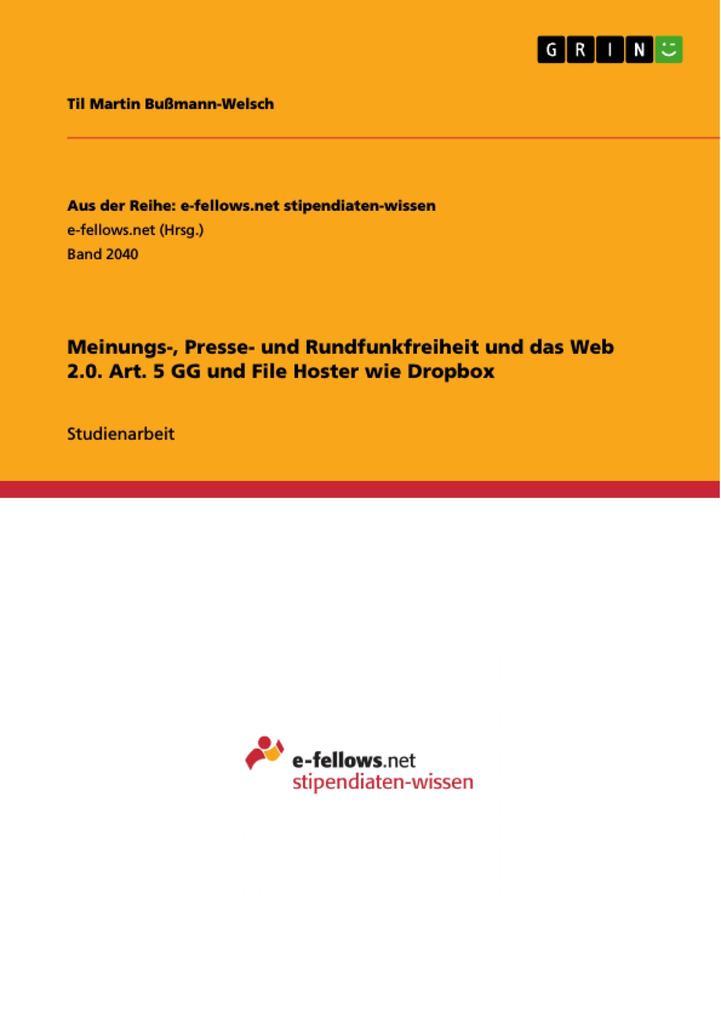 Meinungs-, Presse- und Rundfunkfreiheit und das Web 2.0. Art. 5 GG und File Hoster wie Dropbox als Buch (gebunden)