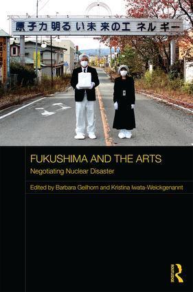 Fukushima and the Arts als Buch (gebunden)