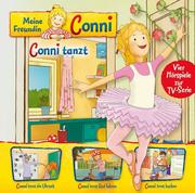 Meine Freundin Conni - 03: Conni tanzt / Conni lernt die Uhrzeit / Conni lernt Rad fahren / Conni lernt backen (Hörspiel zur TV-Serie)