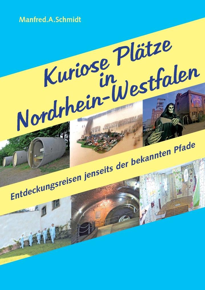 Kuriose Plätze in Nordrhein-Westfalen als eBook epub
