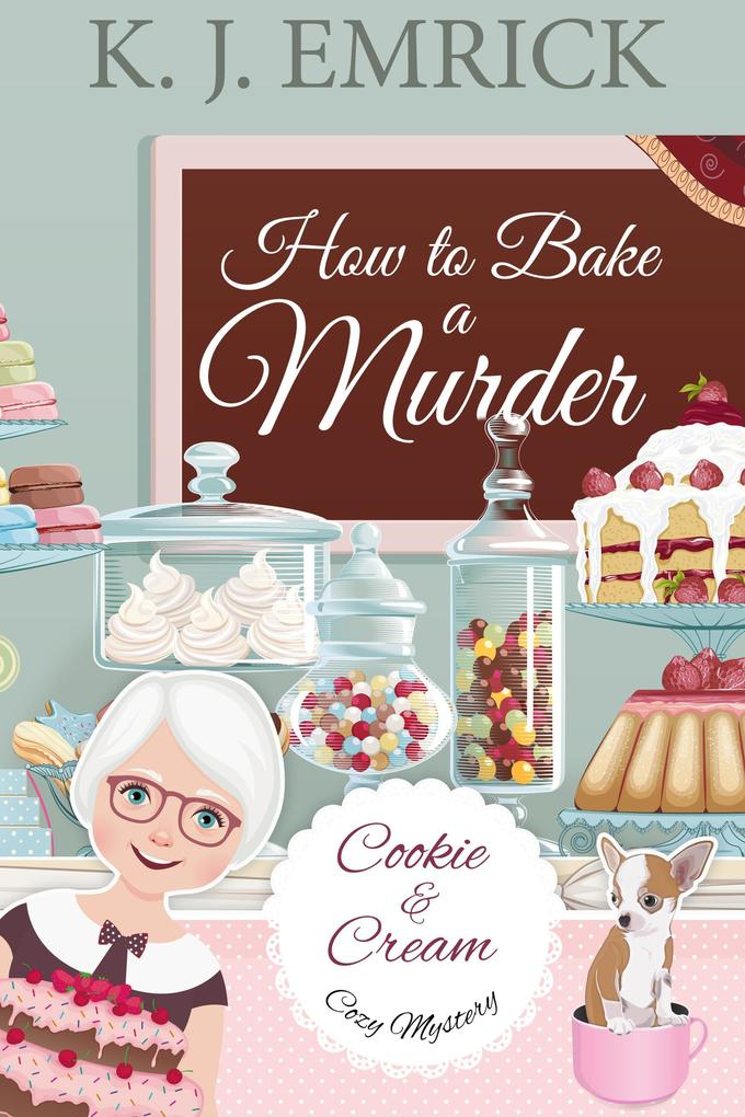 How to Bake a Murder (A Cookie and Cream Cozy Mystery) als eBook epub