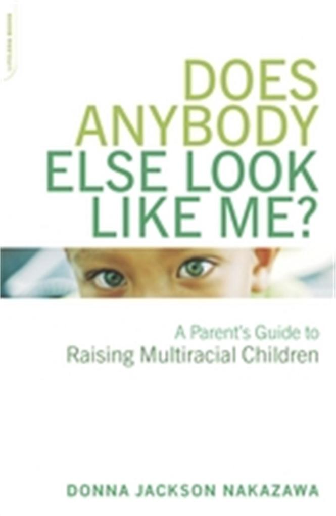 Does Anybody Else Look Like Me?: A Parent's Guide to Raising Multiracial Children als Taschenbuch
