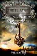 Frost & Payne - Band 1: Die Schlüsselmacherin (Steampunk)