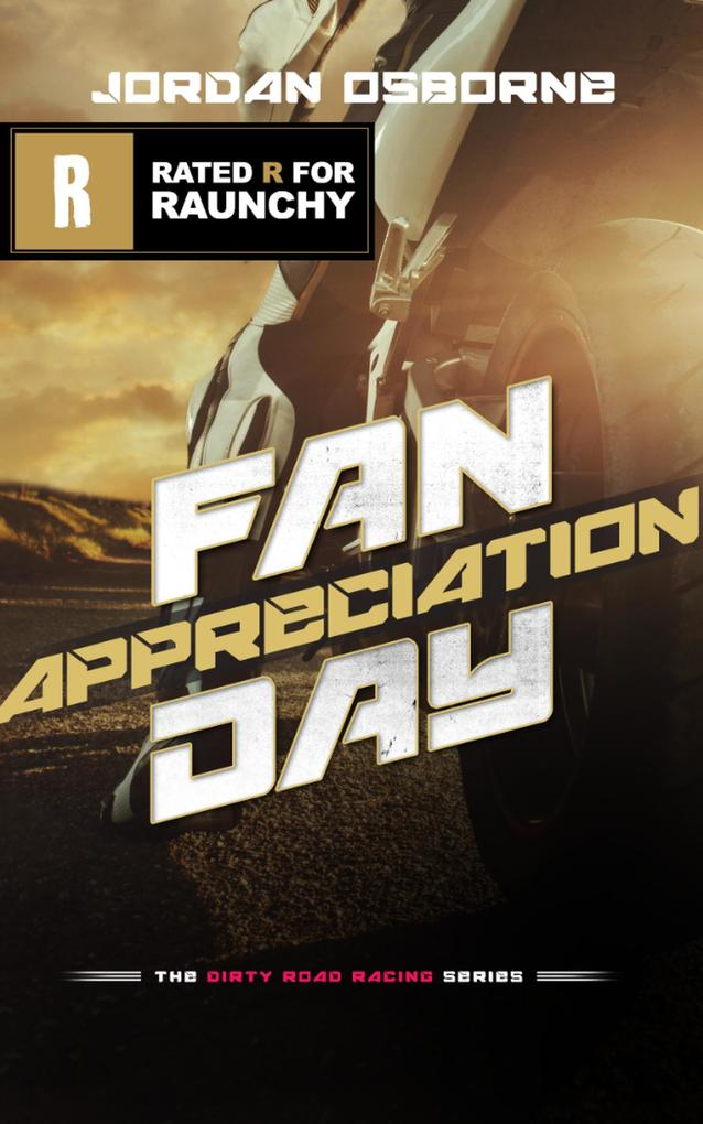 Fan Appreciation Day (The Dirty Motorcycle Road Racing Series, #2) als eBook epub