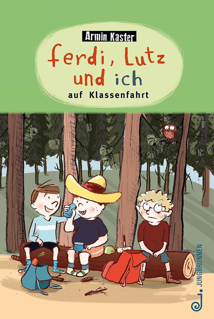 Ferdi, Lutz und ich auf Klassenfahrt als eBook epub