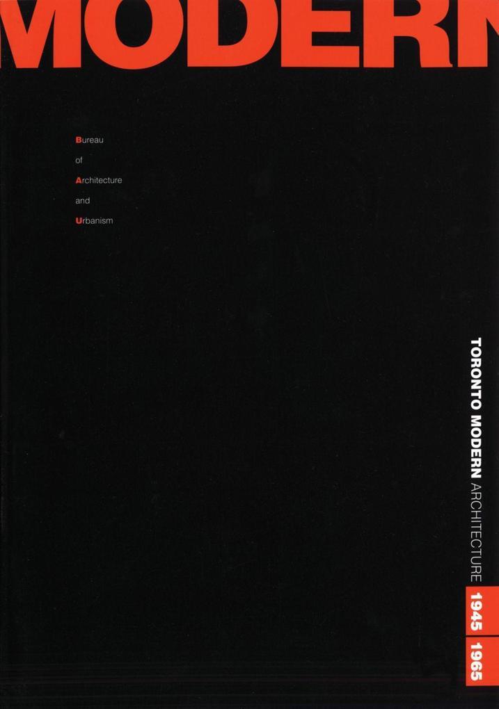 Toronto Modern: Architecture: 1945-1965 als Taschenbuch