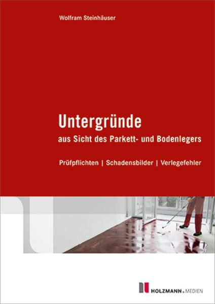 Untergründe aus Sicht des Parketts- und Bodenlegers als Buch (gebunden)