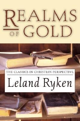Realms of Gold: The Classics in Christian Perspective als Taschenbuch