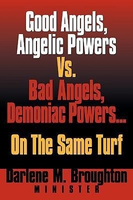 Good Angels, Angelic Powers vs. Bad Angels Demoniac Powers... on the Same Turf als Taschenbuch