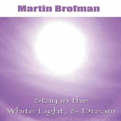 Stay in the White Light, & Dream CD als Hörbuch