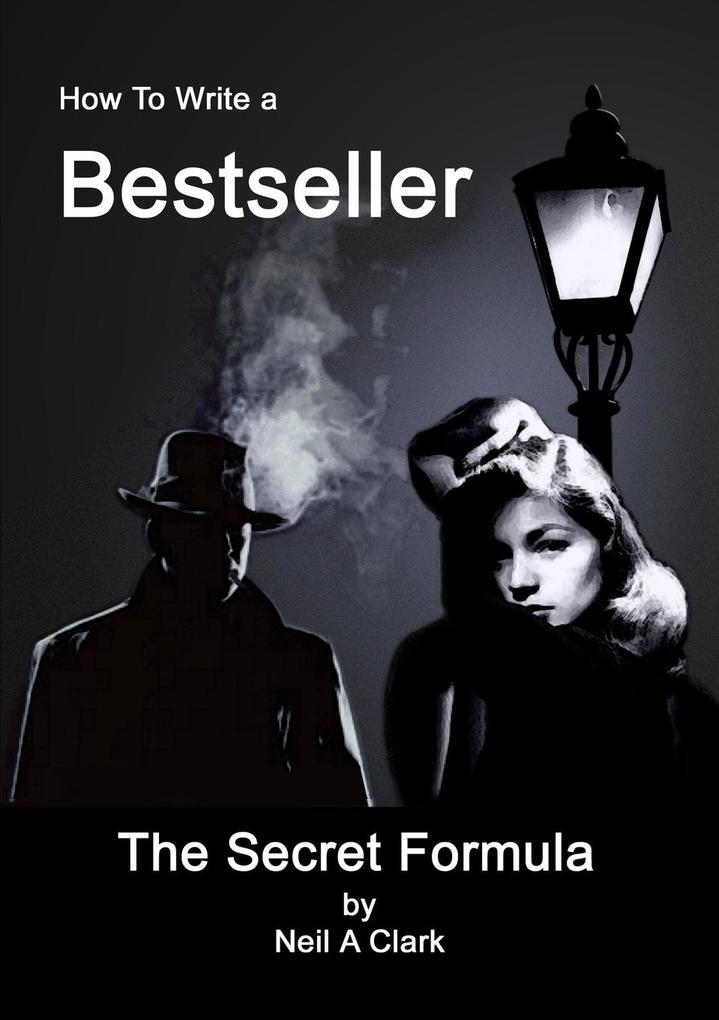 How To Write a Bestseller The Secret Formula als Taschenbuch
