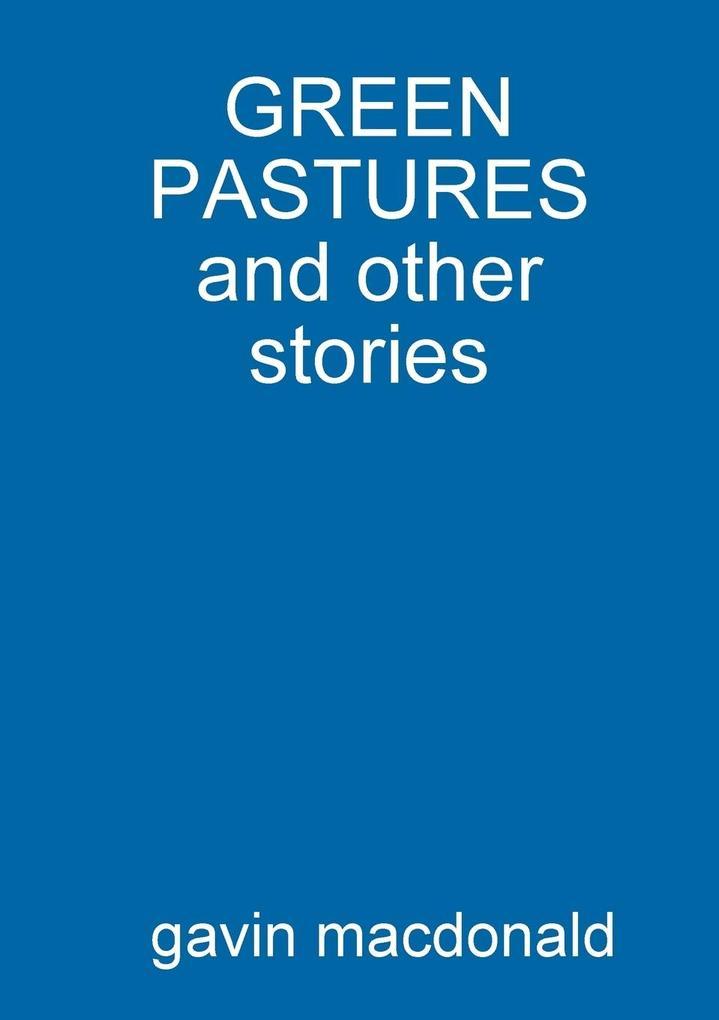 GREEN PASTURES and other stories als Taschenbuch