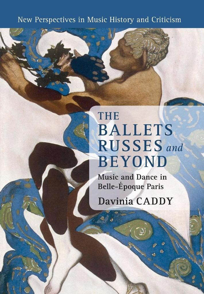 The Ballets Russes and Beyond als Taschenbuch