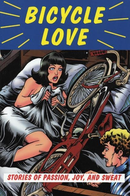 Bicycle Love: Stories of Passion, Joy, and Sweat als Taschenbuch