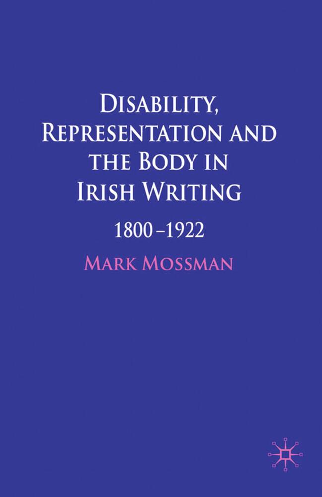 Disability, Representation and the Body in Irish Writing als Buch (gebunden)