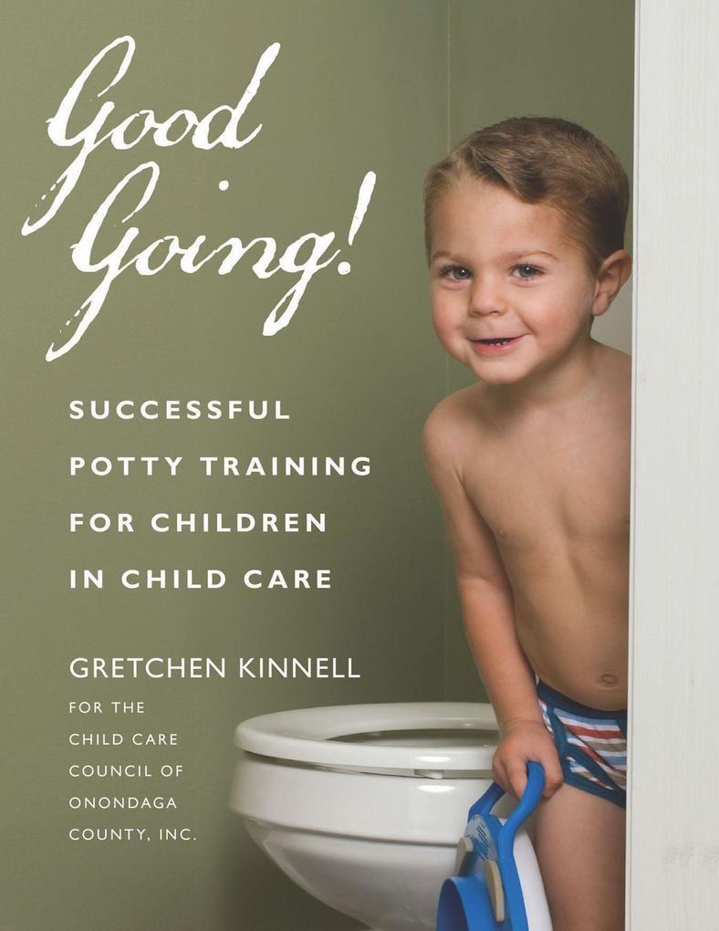 Good Going!: Successful Potty Training for Children in Child Care als Taschenbuch