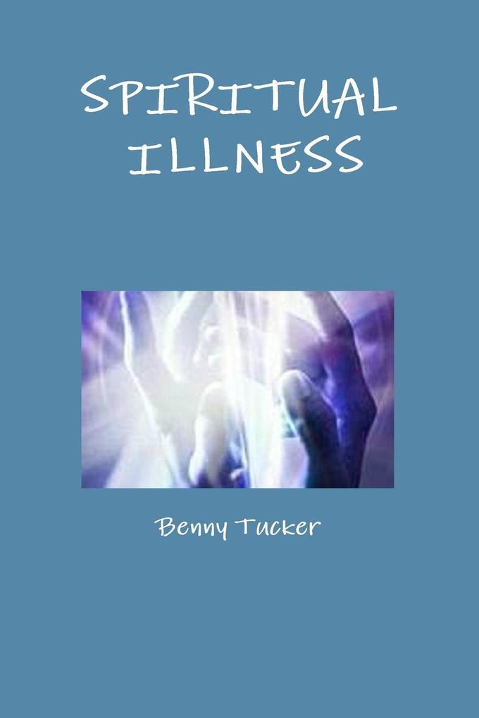 SPIRITUAL ILLNESS als Taschenbuch