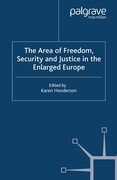 The Area of Freedom, Security and Justice in the Enlarged Europe