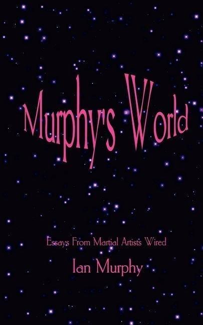 Murphy's World: Essays from Martial Artists Wired als Taschenbuch