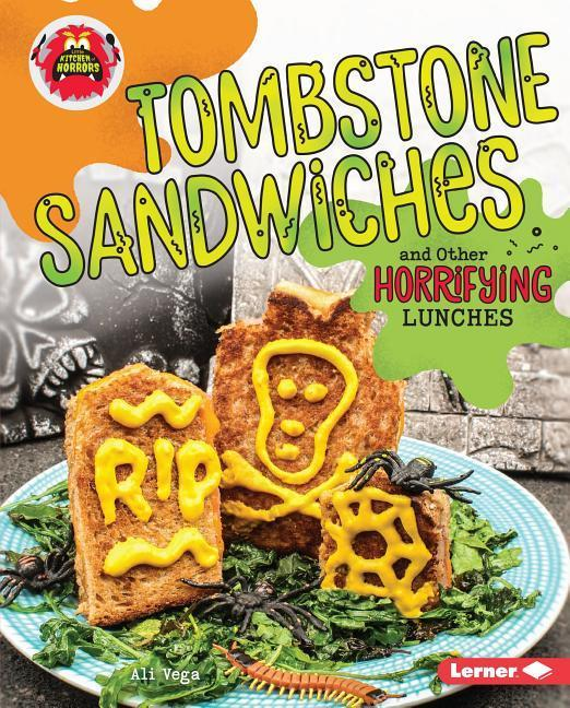 Tombstone Sandwiches and Other Horrifying Lunches als Buch (gebunden)