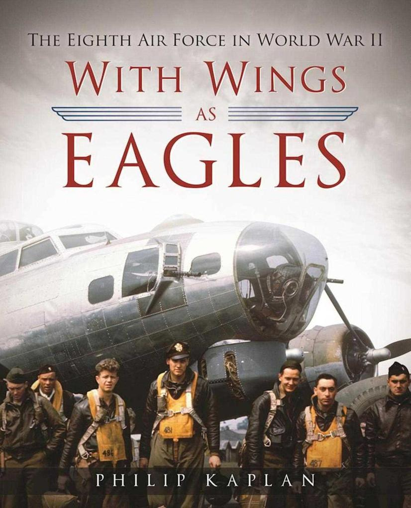 With Wings as Eagles: The Eighth Air Force in World War II als Buch (gebunden)