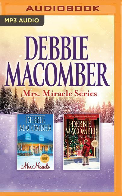 Debbie Macomber - Mrs. Miracle Series: Mrs. Miracle, Call Me Mrs. Miracle als Hörbuch CD