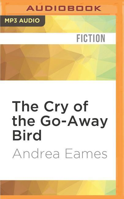 The Cry of the Go-Away Bird als Hörbuch CD
