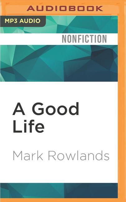 A Good Life: Philosophy from Cradle to Grave als Hörbuch CD