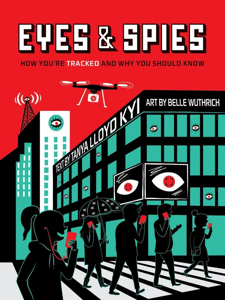 Eyes and Spies: How You're Tracked and Why You Should Know als Buch (gebunden)