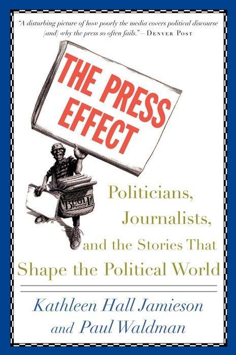 The Press Effect: Politicians, Journalists, and the Stories That Shape the Political World als Taschenbuch