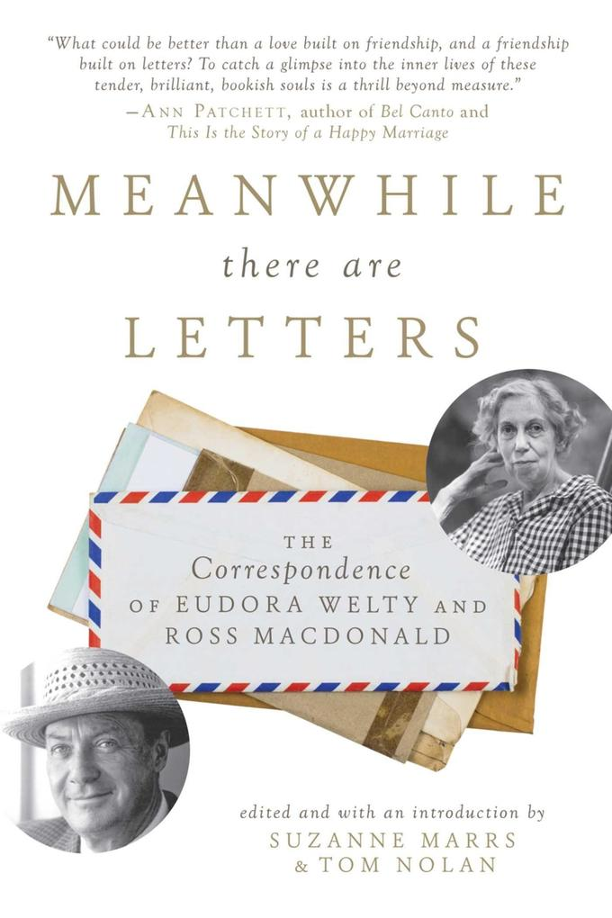 Meanwhile There Are Letters: The Correspondence of Eudora Welty and Ross MacDonald als Taschenbuch