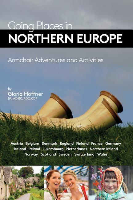Going Places in Northern Europe: Armchair Adventures and Activities als Taschenbuch