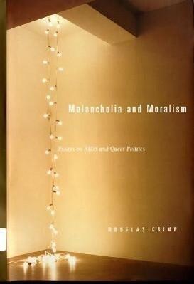 Melancholia and Moralism: Essays on AIDS and Queer Politics als Taschenbuch