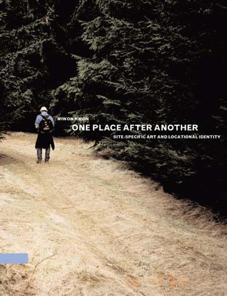 One Place After Another: Site-Specific Art and Locational Identity als Taschenbuch