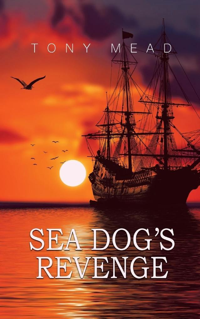 Sea Dog´s Revenge als Taschenbuch von Tony Mead
