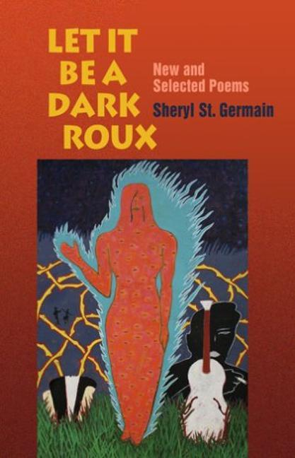 Let It Be a Dark Roux: New and Selected Poems als Taschenbuch