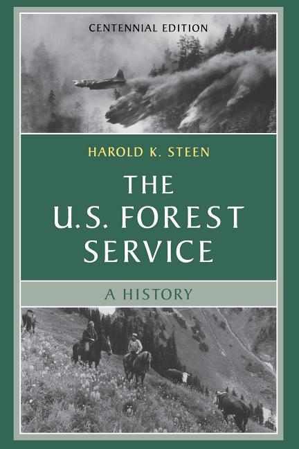 The U.S. Forest Service: A Centennial History als Taschenbuch