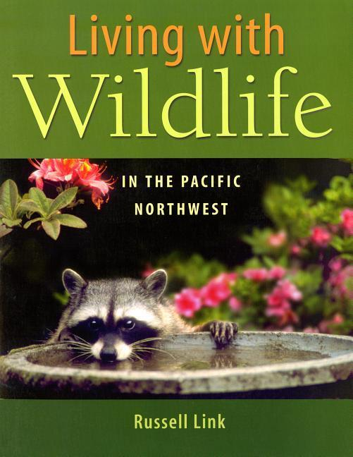 Living with Wildlife in the Pacific Northwest als Taschenbuch